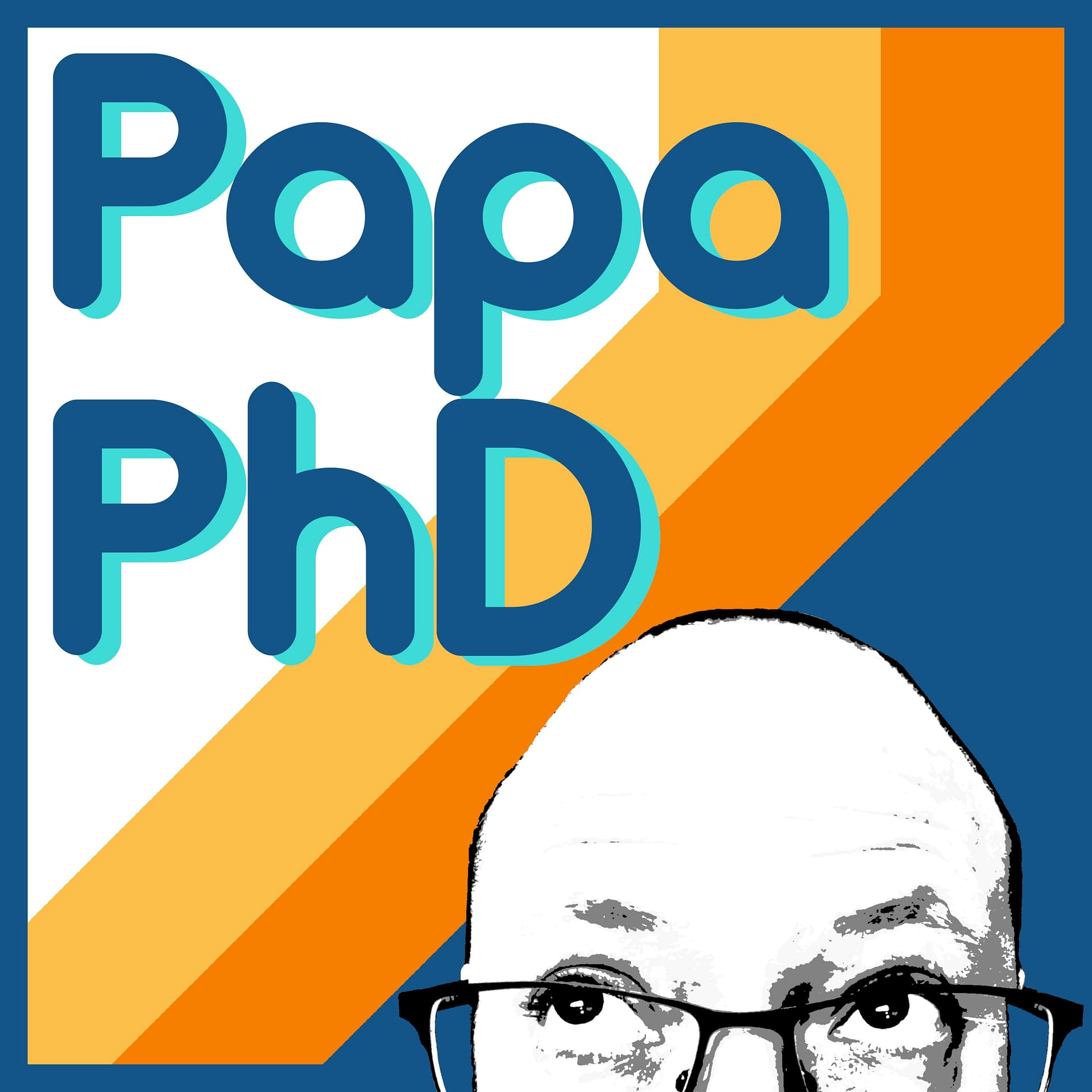 Papa Phd Podcast